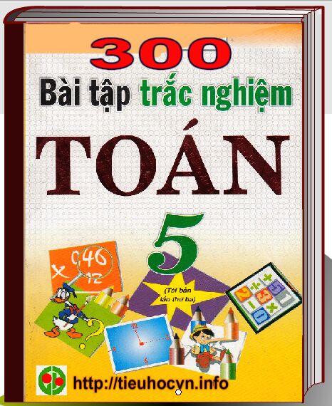 300 bài tập trắc nghiệm Toán 5 theo các chương
