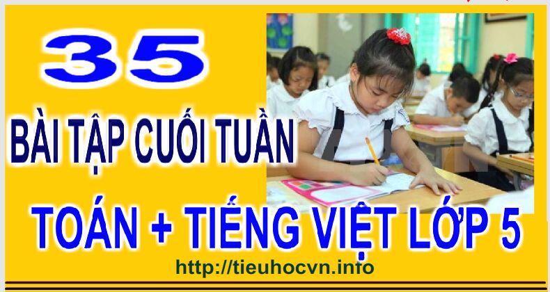 Tuyển chọn 35 Bài tập Cuối tuần Toán tiếng Việt  Lớp 5