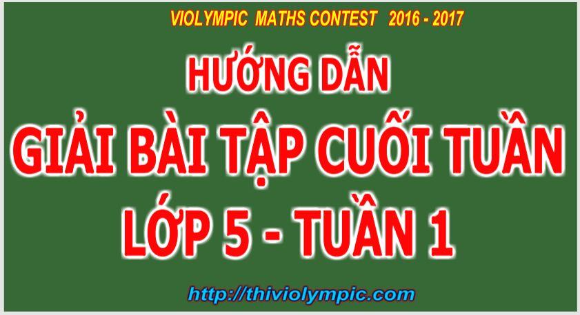 Bài tập Cuối tuần Toán + Tiếng Việt Lớp 5 Tuấn 1  Năm học 2016 - 2017