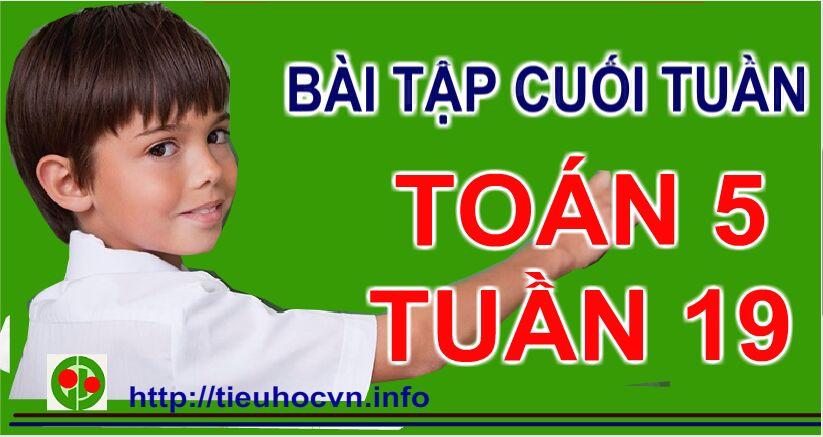 Bai-tap-cuoi-tuan-Toan-5-Tuan-19-tieuhocvn
