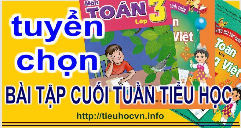 Tuyển chọn Bài tập Cuối Tuần Lớp 1+ 2+ 3+ 4+ 5