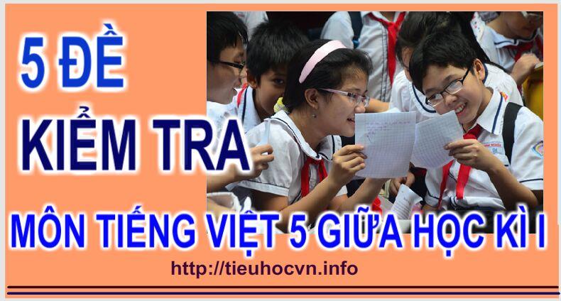 5 Đề Kiểm tra Giữa  Học kì I Môn Tiếng Việt Lớp 5 theo thông tư 22