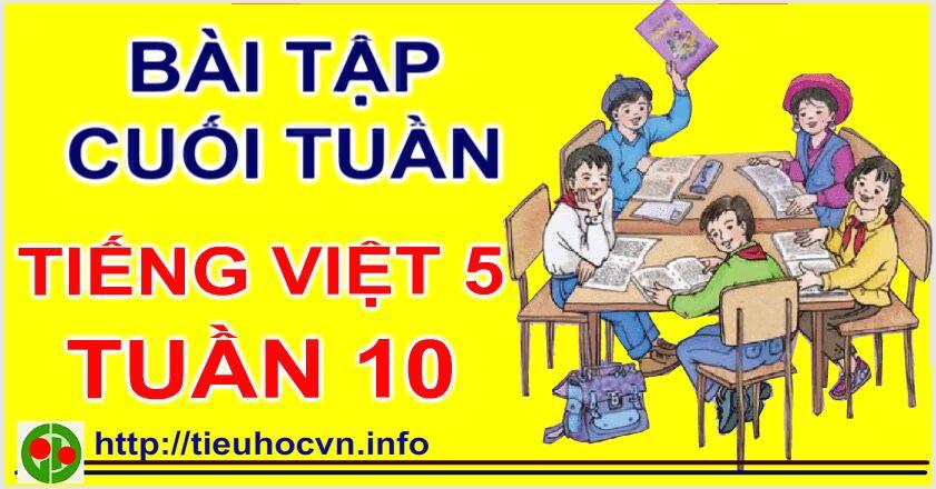Phiếu  Bài tập Cuối tuần Tiếng Việt  Lớp 5 tieuhoc Tuần 10 - 5th  grade worksheets