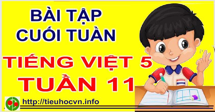 Phiếu  Bài tập Cuối tuần Tiếng Việt  Lớp 5 tieuhoc Tuần 11- 5th  grade worksheets