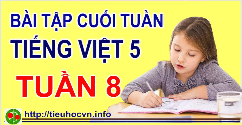 Phiếu  Bài tập Cuối tuần Tiếng Việt  Lớp 5 tieuhoc Tuần 8 5th  grade worksheets