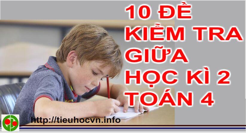 Download free  10 Đề Kiểm tra Giữa Học kì 2  Môn Toán Lớp 4