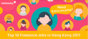 Need Extra Income? Top 10 Freelance Jobs in Hong Kong 2017