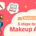 【Become a Pro】5 steps to be a professional makeup artist
