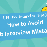 【 10 Job Interview Tips 】How to Avoid Job Interview Mistakes?