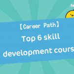 【 Career Path 】Top 6 skill development courses