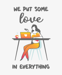 We put some love in everything.