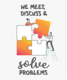 We meet, discuss and solve problems.