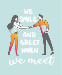 We smile and greet when we meet.