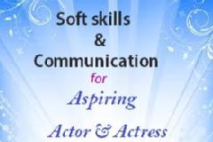 Soft Skills & Communication for ASPIRING Models, Actor & Actress (taught by Native English speaking tutor)