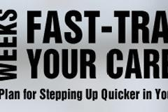 Fast-Track Your Career  - 6 week online program