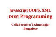 JAVASCRIPT  OOPS, XML, DOM, AJAX  & JSON TRAINING AND WORKSHP ( 5 DAYS )