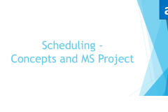 Scheduling Concepts and using Microsoft Project