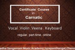 One year Certificate Course in Carnatic Music (Vocal,Violin, Veena, Keyboard)