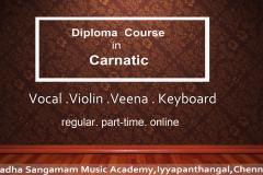 One year Diploma Course in Carnatic Music (Vocal,Violin, Veena, Keyboard)