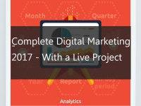 Complete Digital Marketing Course 2017 - With a end to end project
