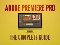 Adobe Premiere Pro CC: The Complete Video Editing Course