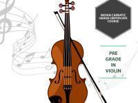 Indian Carnatic Grade Certificate Course - Pre Grade in Violin