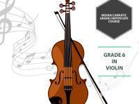 Indian Carnatic Grade Certification -Grade 6 in Violin