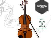 Indian Carnatic Grade Certificate Course - Pre Grade in Violin