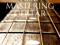 LEARNING AND MASTERING GUITAR PHASE 1