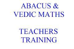 Abacus and Vedic Maths Super Fast Crash Courses to Teachers and Others