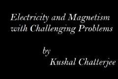 Extensive lessons in Electricity and Magnetism with Challenging Problem session