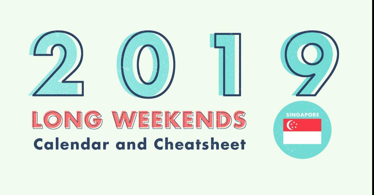 6 Long Weekends In Singapore In 2019 Bonus Calendar