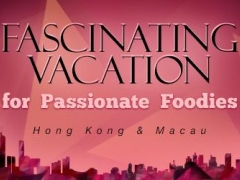 Fascinating Vacation for Passionate Foodies, Hong Kong & Macau Hotel Stays for S$105 up