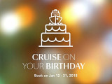 Celebrate your Birthday with Big Treats onboard Star Cruises or Dream Cruises!