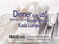 Dinner on Us Offer in Royale Chulan Kuala Lumpur