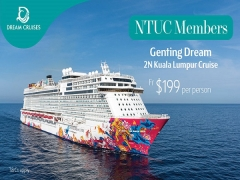 2N Kuala Lumpur Cruise with Genting Dream Exclusive for NTUC Members