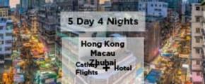 5 Days 4 Nights HKG/Macau/Zhuhai (Cathay flights + Hotel)