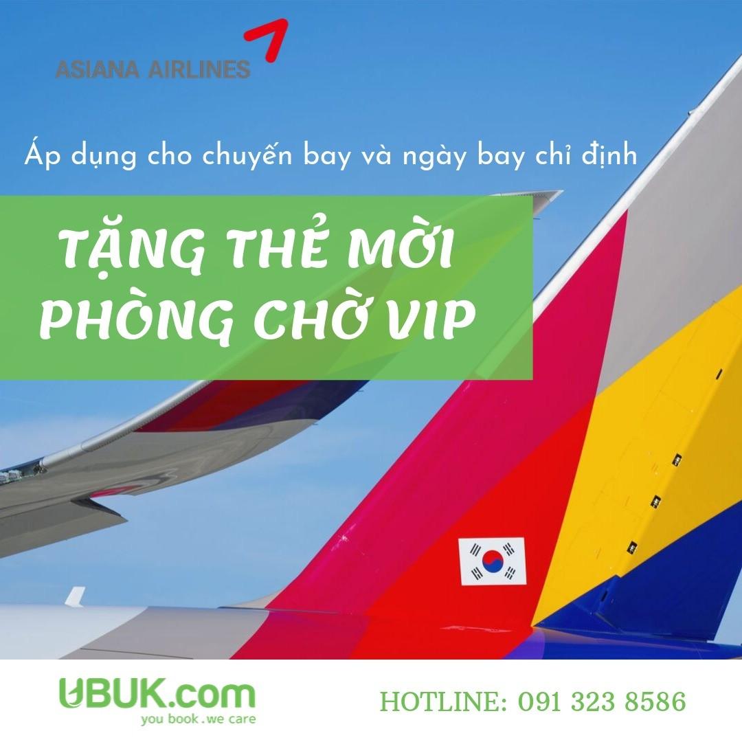 ASIANA AIRLINES TẶNG THẺ PHÒNG CHỜ VIP SÂN BAY NỘI BÀI