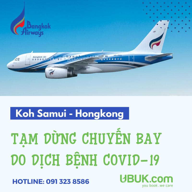 BANGKOK AIRWAYS THÔNG BÁO TẠM DỪNG KHAI THÁC CHUYẾN BAY DO DỊCH BỆNH