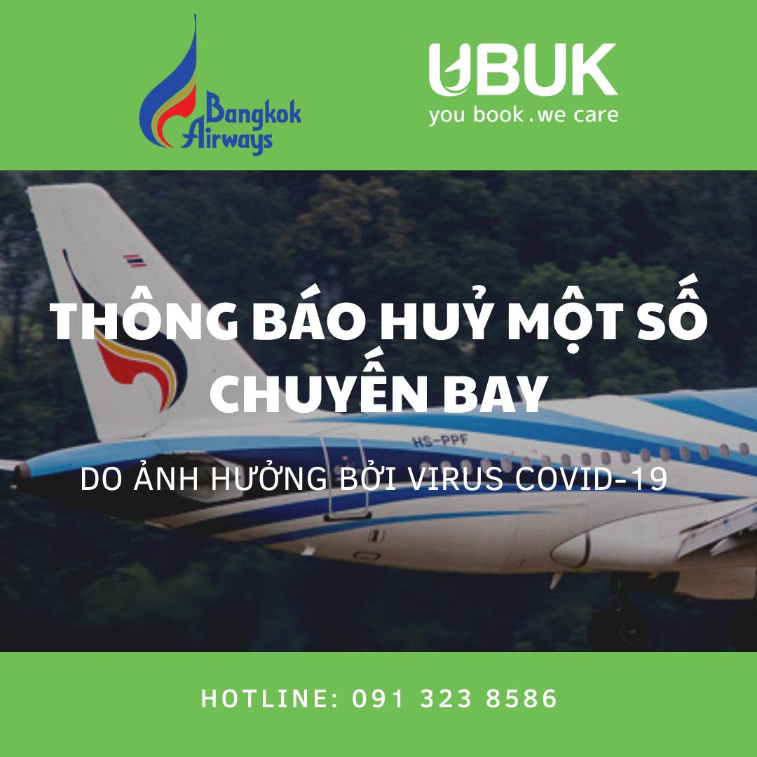 BANGKOK AIRWAYS THÔNG BÁO HUỶ MỘT SỐ CHUYẾN BAY DO DỊCH BỆNH COVID-19