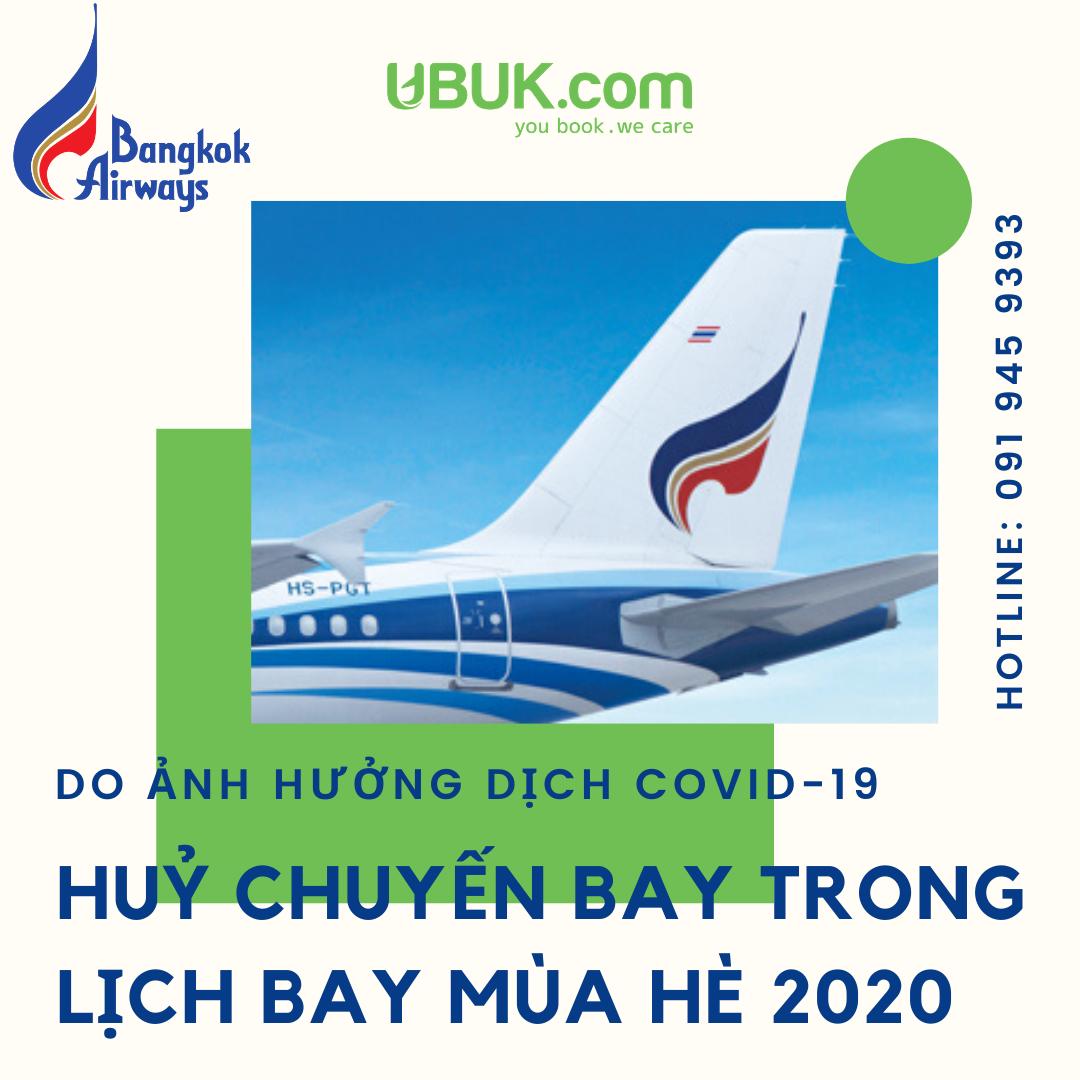 BANGKOK AIRWAYS THÔNG BÁO HỦY CÁC CHUYẾN BAY TRONG LỊCH BAY MÙA HÈ 2020