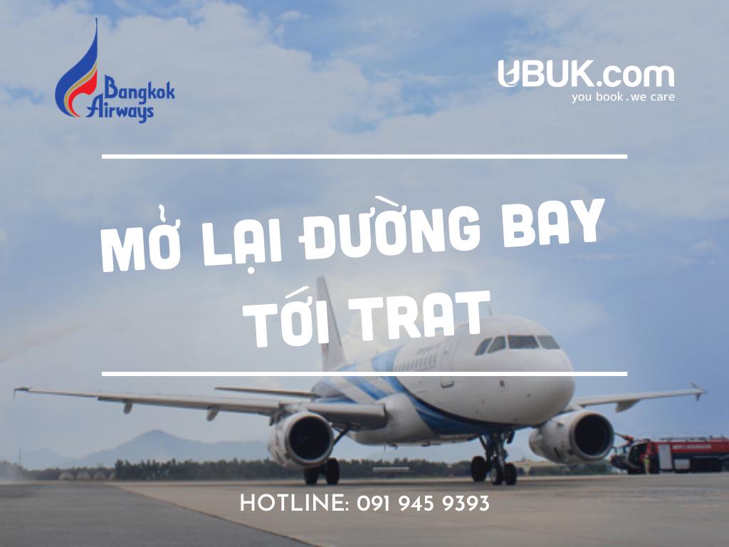 BANGKOK AIRWAYS MỞ LẠI ĐƯỜNG BAY TỚI TRAT