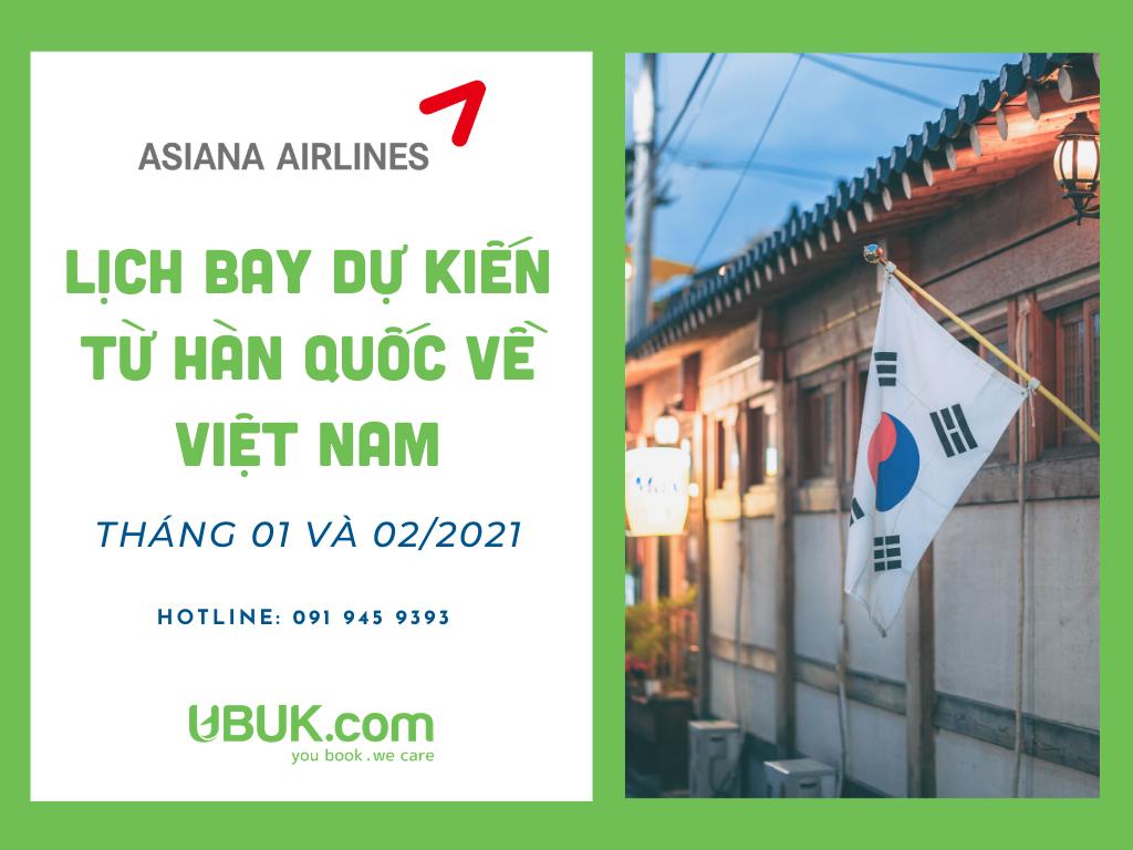 CÙNG ASIANA AIRLINESTỪ HÀN QUỐC VỀ VIỆT NAM TRONG THÁNG 1 VÀ 2/2021