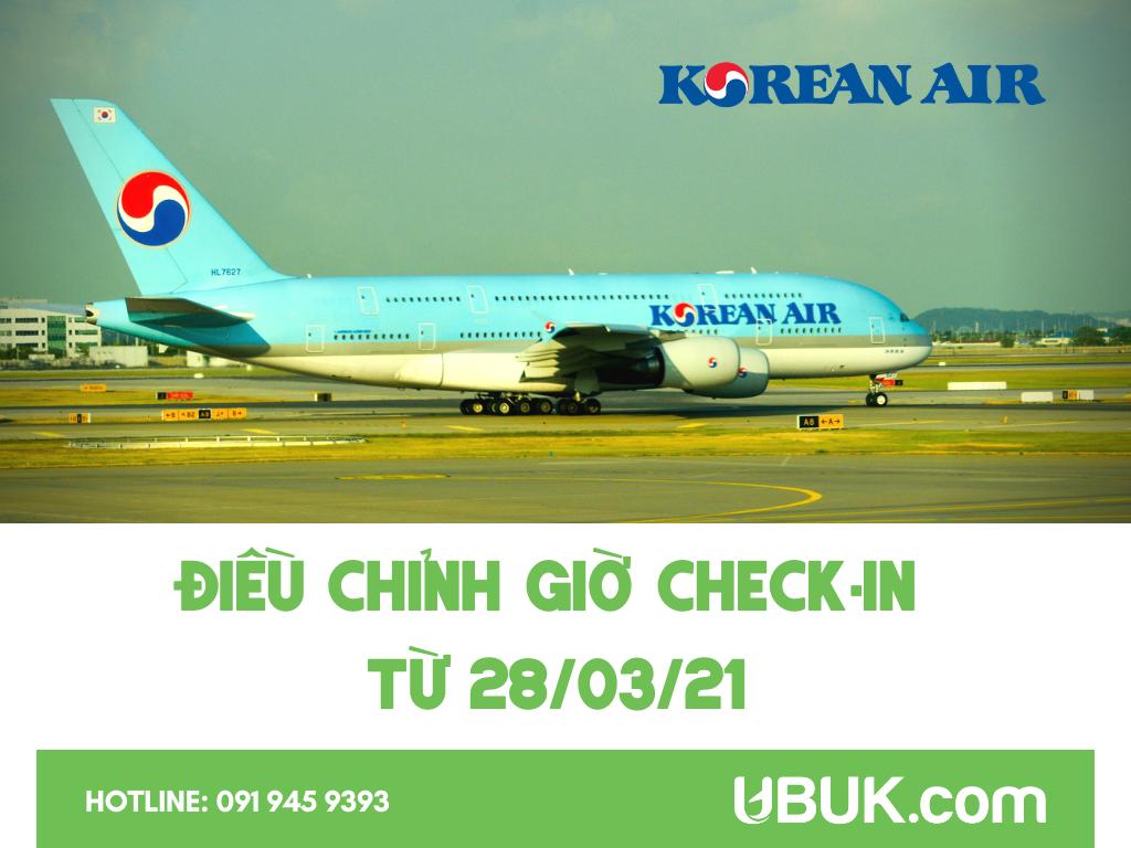 KOREAN AIR ĐIỀU CHỈNH GIỜ CHECK IN TỪ 28/03/2021