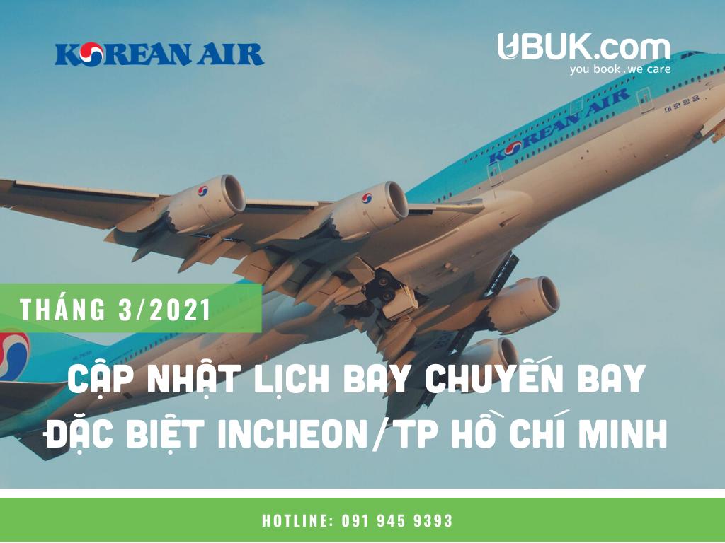 CẬP NHẬT LỊCH BAY CHUYẾN BAY ĐẶC BIỆT INCHEON/TP HỒ CHÍ MINH THÁNG 3/2021