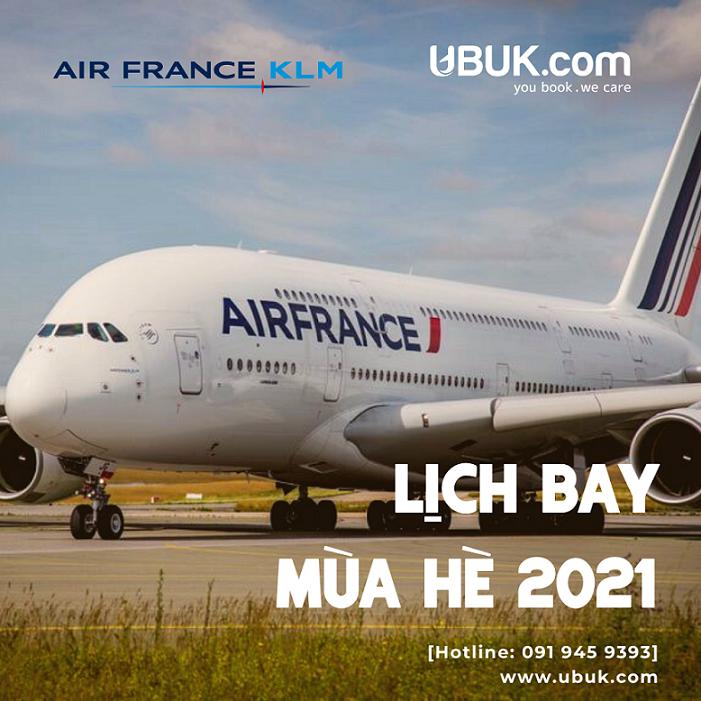 AIR FRANCE CẬP NHẬT LỊCH BAY MÙA HÈ 2021