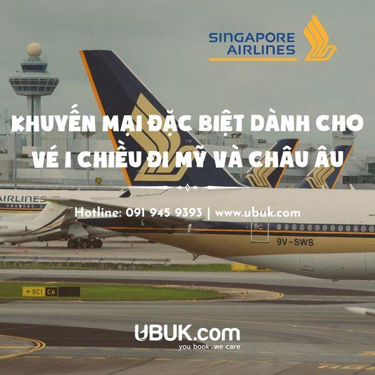 SINGAPORE AIRLINES KHUYẾN MẠI ĐẶC BIỆT DÀNH CHO VÉ 1 CHIỀU ĐI MỸ & CHÂU ÂU