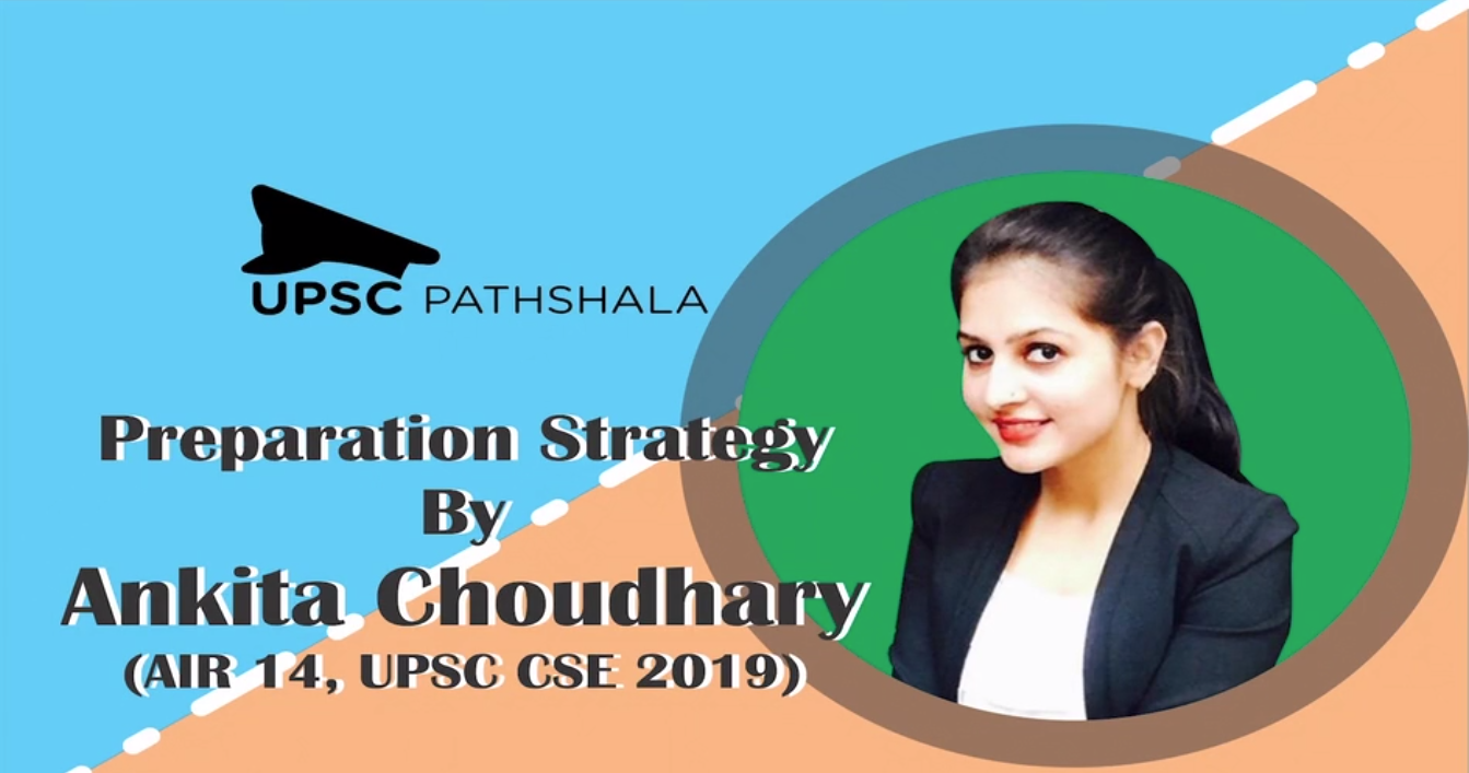Preparation Strategy by Ankita Choudhary (AIR 14, UPSC CSE 2018)