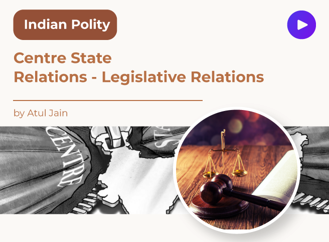 Centre State Relations - Legislative Relations