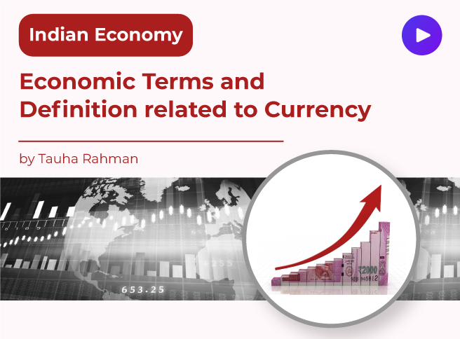 Economic Terms and Definition related to Currency